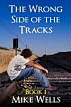 The Wrong Side of the Tracks, Book 1 by Mike…
