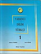 Yabancı dilim türkçe : 1 by Hakan Yılmaz
