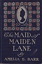 The maid of Maiden lane by Amelia E. Barr