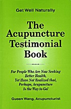 The Acupuncture Testimonial Book by Guoen…