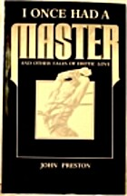 I Once Had a Master by John Preston