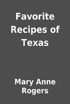 Favorite Recipes of Texas by Mary Anne…