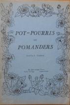 Pot-Pourris and Pomanders by Rosetta E.…