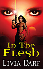 In The Flesh by Livia Dare