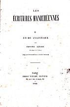 Les Écritures Manichèennes. Tomo II by…