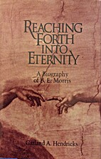 Reaching Forth Into Eternity - a Biography…