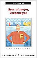 Eres el mejor, Cienfuegos by Kiko Amat