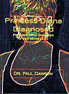 Princess Diana Diagnosed by Dr. Paul Dawson