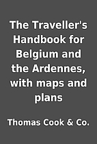 The Traveller's Handbook for Belgium and the…
