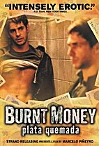 Burnt Money by Marcelo Pineyro