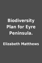 Biodiversity Plan for Eyre Peninsula. by…