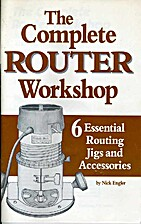 The complete router workshop: Six essential…