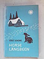 Hoase Langbeen by Ernst Schenke