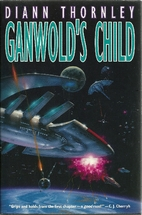 Ganwold's Child (Unified Worlds) by Diann…