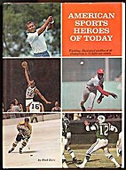 America Sports Heroes of Today by Fred Katz