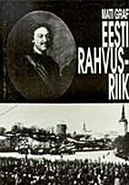 Eesti rahvusriik : ideed ja lahendused :…