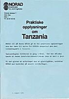 Praktiske opplysninger om TANZANIA by NORAD