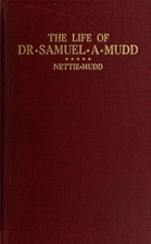 The Life of Dr. Samuel A. Mudd by Nettie…