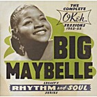 Big Maybelle - The Complete OKeh Sessions…