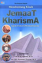 Membentang kisah jemaat Kharisma: Kiprah 25…