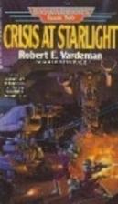 Crisis at Starlight by Robert Vardeman