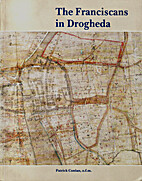 The Franciscans in Drogheda by Patrick…