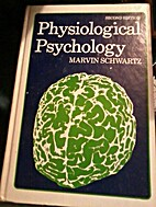 Physiological Psychology by Marvin Schwartz