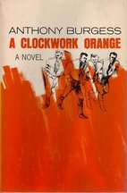 A Clockwork Orange, 1st Edition by Anthony…