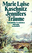 Jennifers Traume by Marie Luise Kaschnitz