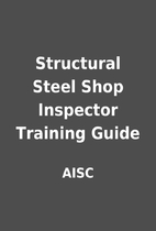 Structural Steel Shop Inspector Training…