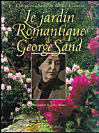 Le Jardin romantique de George Sand by…