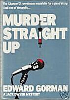 Murder Straight Up by Edward Gorman