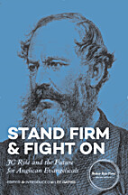 Stand Firm and Fight On: J. C. Ryle and the…