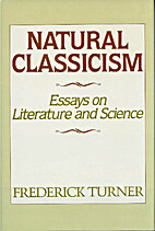 Natural Classicism: Essays on Literature and…