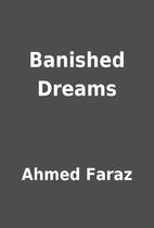 Banished Dreams by Ahmed Faraz
