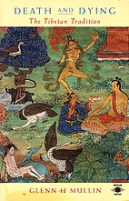 Death and Dying: The Tibetan Tradition by…