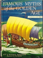 Famous Myths of the Golden Age by Beatrice…