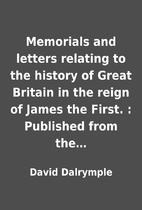 Memorials and letters relating to the…