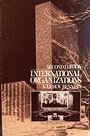 International Organizations: Principles and Issues - A.LeRoy Bennett