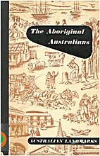 The Aboriginal Australians- Australian Land…