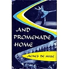 And promenade home by Agnes de Mille