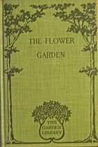THE FLOWER GARDEN: A Manual for the Amateur…