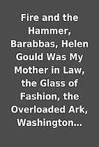 Fire and the Hammer, Barabbas, Helen Gould…