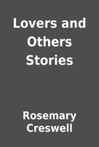 Lovers and Others Stories by Rosemary…