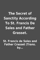 The Secret of Sanctity According To St.…