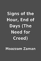 Signs of the Hour, End of Days (The Need for…