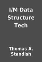I/M Data Structure Tech by Thomas A.…