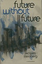 Future Without Future by Jacques Sternberg