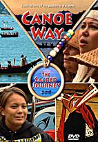 Canoe Way The Sacred Journey