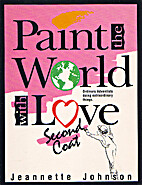 Paint the World With Love, 2nd Coat by…